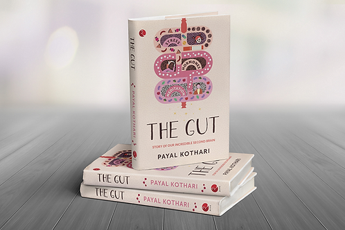 THE GUT : Story of Our Second Brain by Payal Kothari