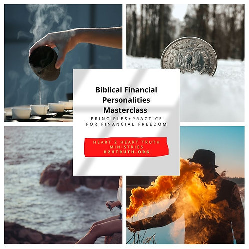 Biblical Financial Personalities Masterclass: Principles+Practices for Freedom
