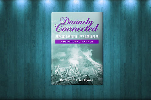 Divinely Connected: Praying Through Life's Struggles