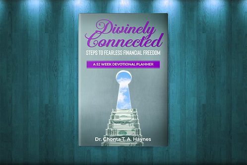 Divinely Connected: Steps to Fearless Financial Freedom