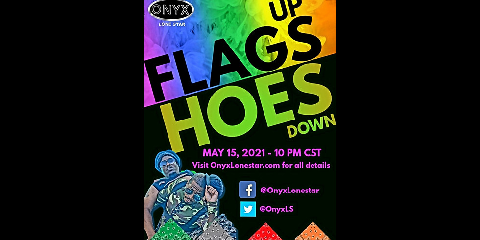 Flags Up / Hoes Down