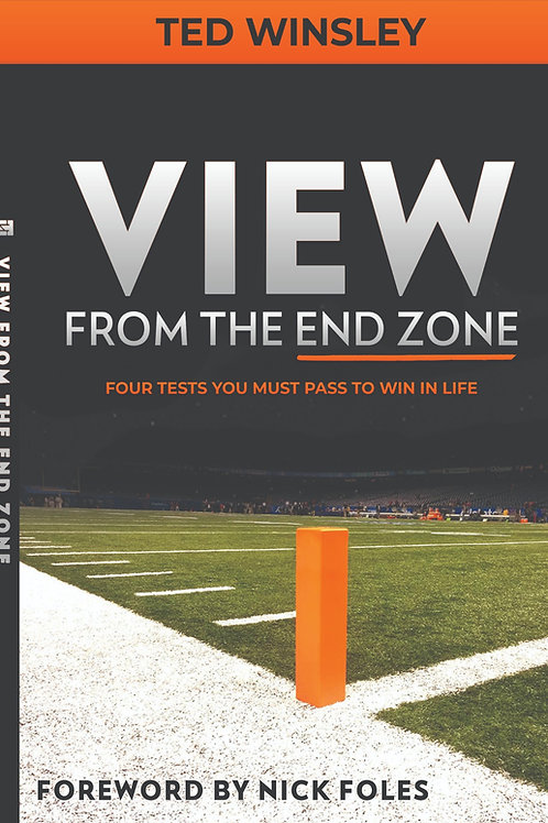 """View From The End Zone: Four Tests You Must Pass To Win In Life"""