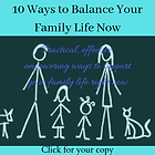 10 Ways to Balance Your Family Life Now.