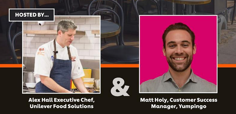 Alex Hall, Executive Chef of Unilever Food Soluations and Matt Holy, Customer Success Manager of Yumpingo