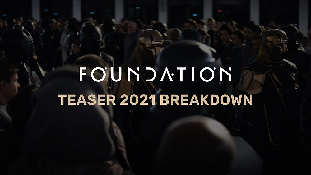 Foundation new teaser 2021 scene-by-scene breakdown | Opinion and Theory