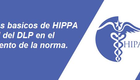 Conceptos básicos de HIPAA y El papel de DLP en el cumplimiento de la normativa