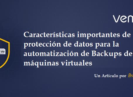 Características importantes de protección de datos para la automatización de Backups de las máquinas