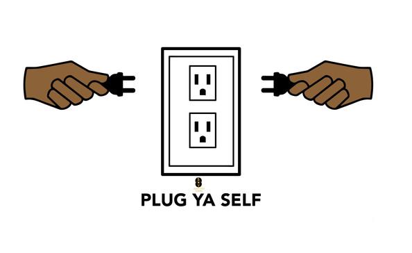Plug ya self shirt design