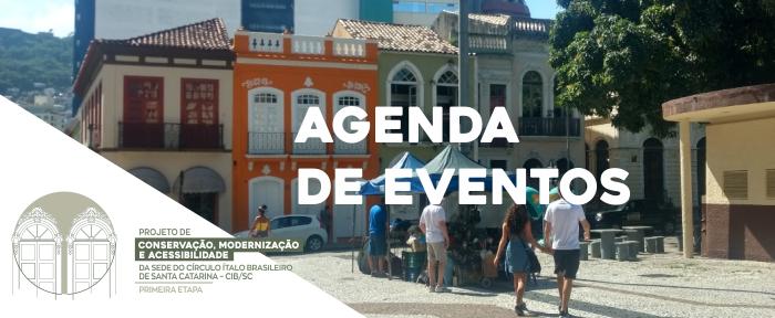 AGENDA DE EVENTOS | Projeto de Conservação da sede do CIB/SC