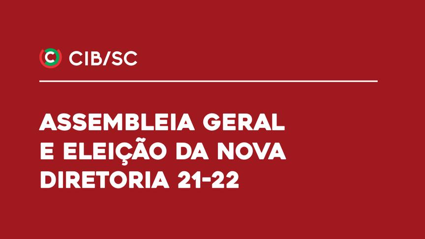 Assembleia Geral Ordinária e Eleição no CIB/SC