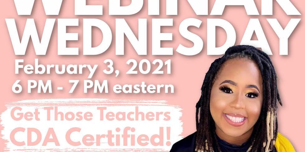 Get Those Teachers CDA Certified!