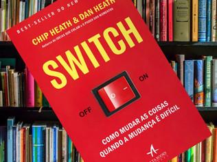 Switch: como mudar as coisas quando a mudança é difícil