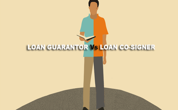 Loan-Guarantor-vs-Co-Sisigner-580x360.png