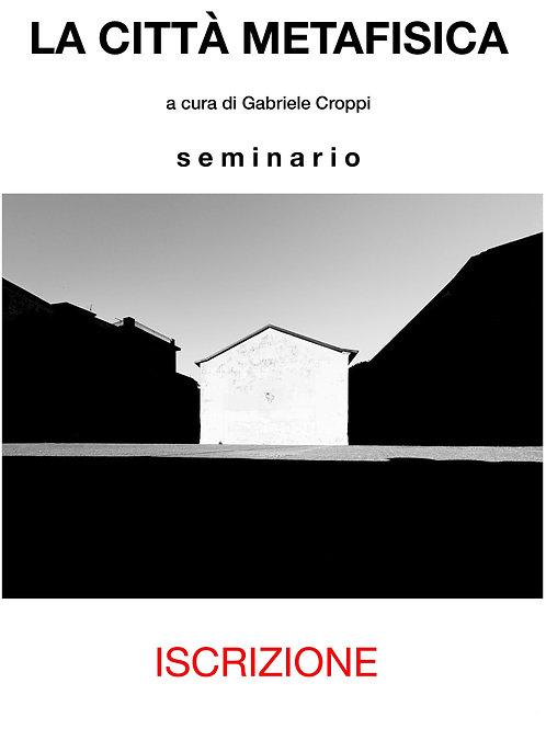 LA CTTÀ METAFISICA - ROMA SEMINARIO