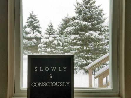 Mini-post: Slowly and consciously
