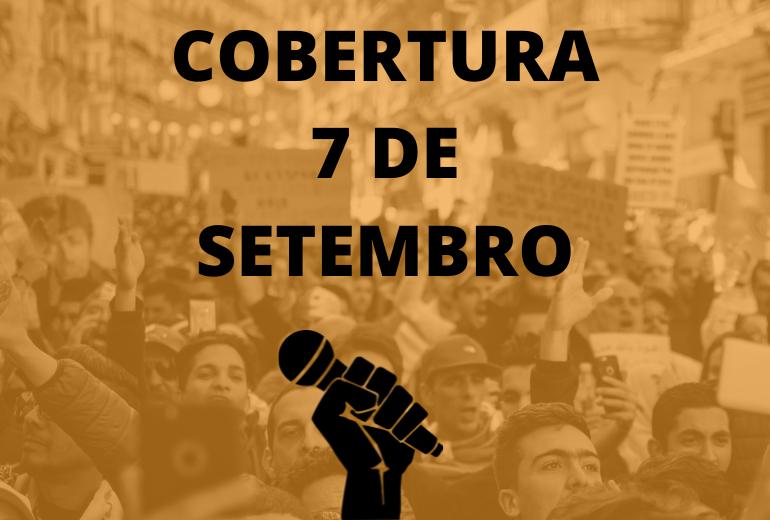 Especial 7 de setembro: Cobertura por Ana Beatriz Ferreira