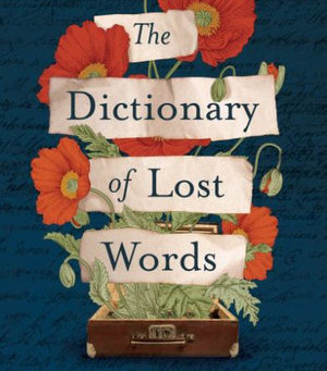 THE DICTIONARY OF LOST WORDS.