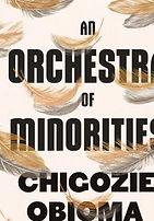 Chigozie Obioma-An Orchestra of Minoriti