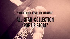 """""""BACK TO CHI-TOWN, HIS AIRNESS"""" Pop Up Store Opening Recapo"""