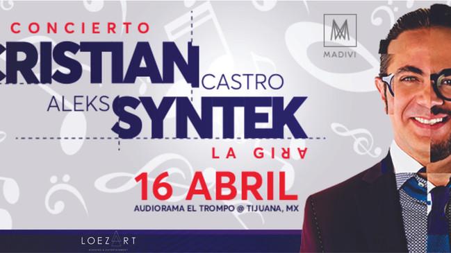 CRISTIAN CASTRO & ALEKS SYNTEK | 16 ABRIL | TIJUANA