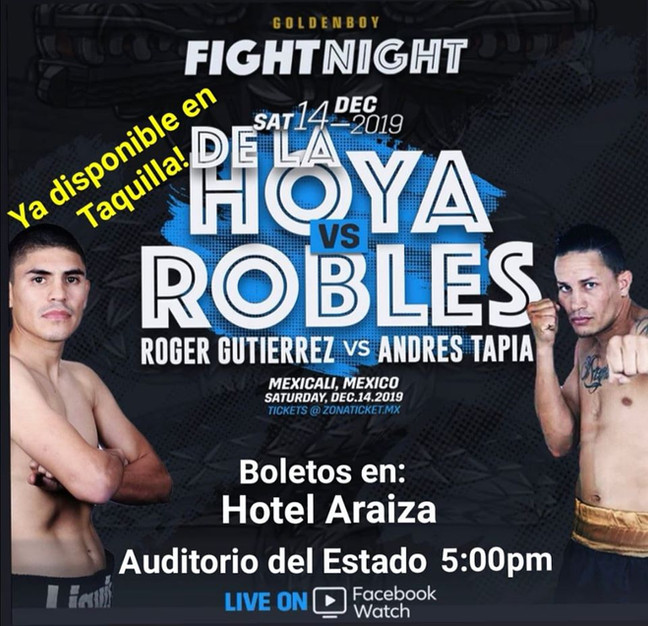 ⏫ BOX * DE LA HOYA VS ROBLES FIGHT NIGHT🔴 14 DE DICIEMBRE 🔴 GOLDEN BOY 🔴 AUDITORIO DEL ESTADO MEX