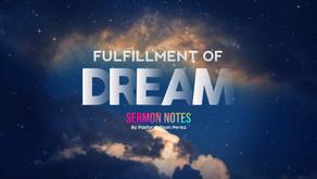 FULFILLMENT OF DREAMS (Sermon Notes)