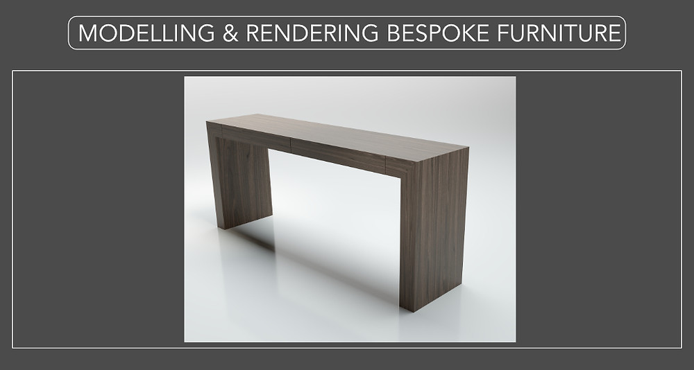 Modelling and 3D Rendering Bespoke Furniture