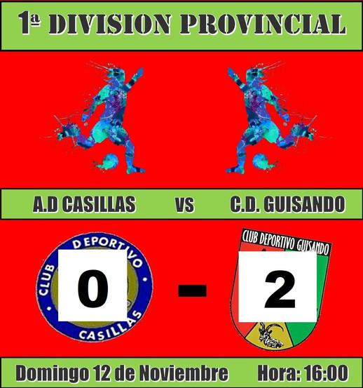 CD CASILLAS 0 - 2 CD GUISANDO