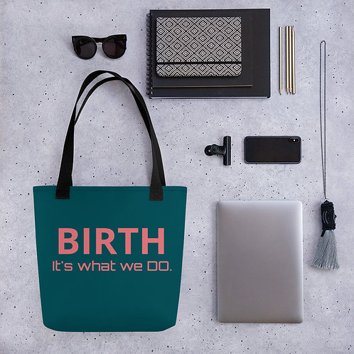 BIRTH. It's what we DO.- Tote bag