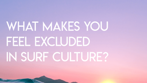 What makes you feel excluded in surf culture?
