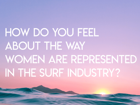 How do you feel about the way women are represented in the surf industry?