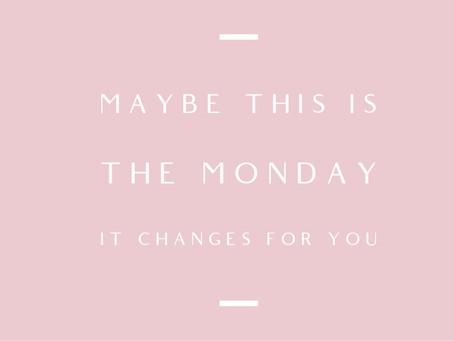 Maybe Monday