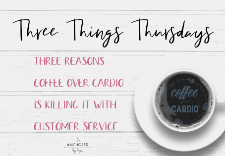 Three Reasons Coffee Over Cardio is Killing it with Customer Service!