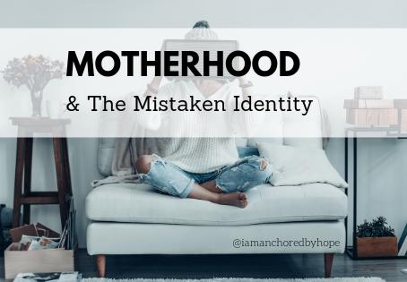 Motherhood & The Mistaken Identity