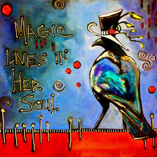 Magic Lives In Her Soul