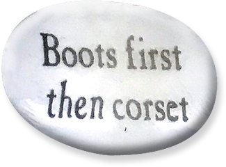 Boots first then corset