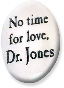 No time for love, Dr. Jones