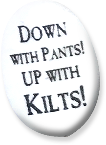 Down with Pants! Up with KILTS!