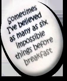 Sometimes I've believed...