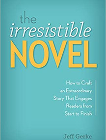 The Irresistible Novel by Jeff Gerke