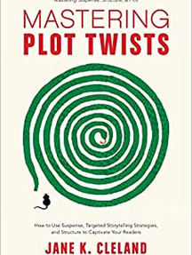Mastering Plot Twist by Jane K. Cleland
