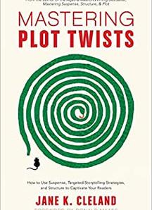 Mastering Plot Twist by Jane K. Cleland