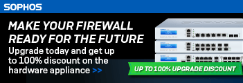 Sophos XG Firewall Promotion. Up to 100% discount on hardware for EXISTING customers