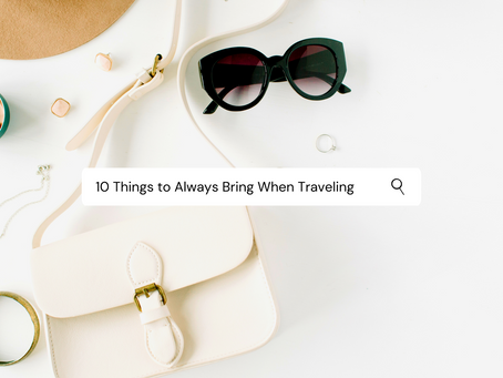 10 Things to Always Bring When Traveling