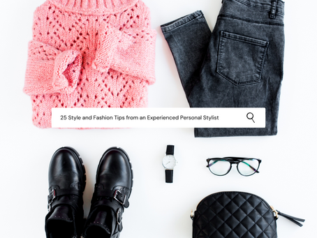25 Style and Fashion Tips from an Experienced Personal Stylist