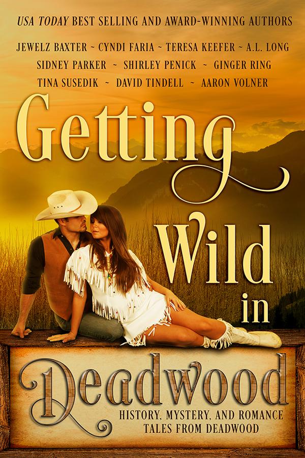 Getting Wild in Deadwood