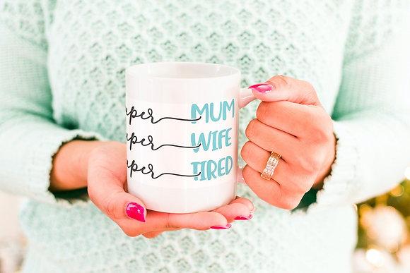 Super Mum, Super Wife Super Tired