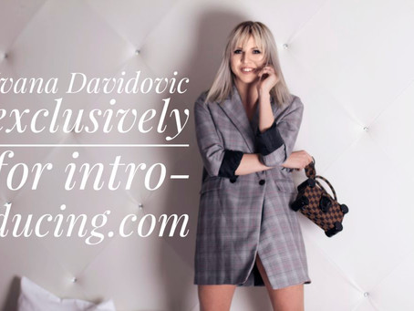 INTRO DUCING – Ivana Davidovic, owner of the fashion brand DISCIPLINA