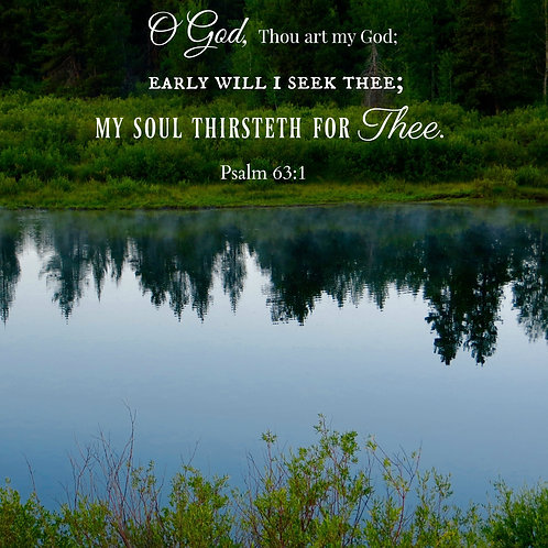 My Soul Thirsteth For Thee