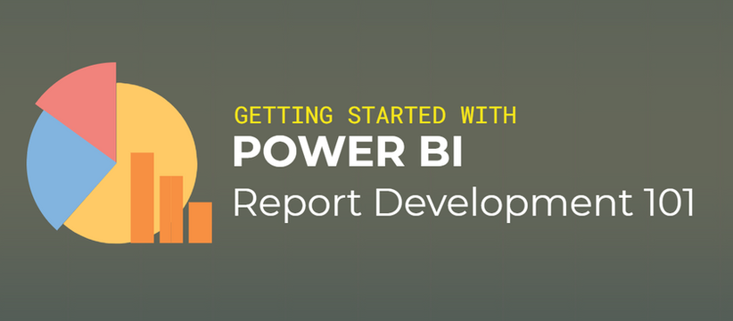 Power BI Report Development 101 - Part 1
